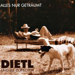 Dietl und die Copiloten Alles nur geträumt, 2000